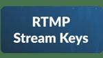 RTMP Stream Keys